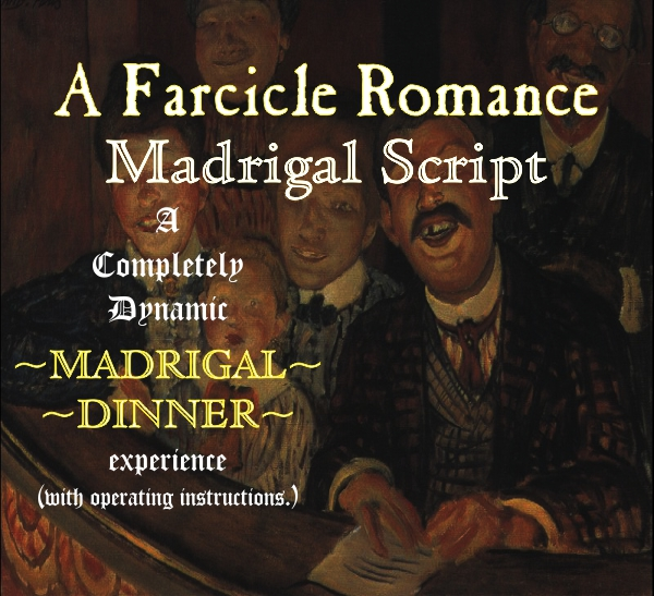 A Farcical Romance Madrigal Script
